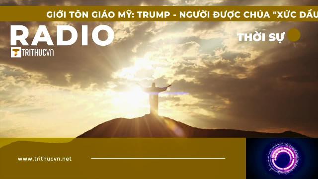 """Giới tôn giáo Mỹ: Trump – người được Chúa """"xức dầu"""" chọn làm Tổng thống"""