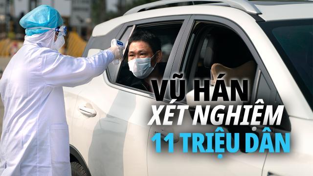 """Vũ Hán xét nghiệm hơn 11 triệu người: Phát động """"trận chiến 10 ngày"""""""