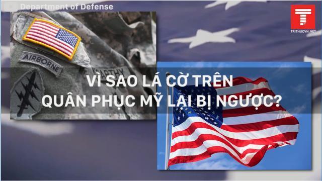 Vì sao lá cờ trên quân phục Mỹ bị ngược?