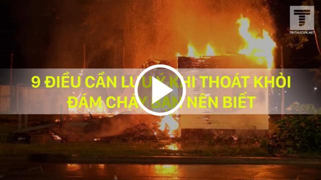 9 điều cần lưu ý khi thoát khỏi đám cháy bạn nên biết