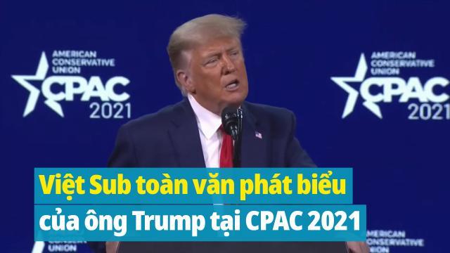 [VietSub] Toàn văn phát biểu của ông Trump tại CPAC 2021