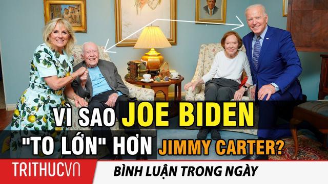 """Vì sao Joe Biden """"to lớn"""" hơn Jimmy Carter?"""