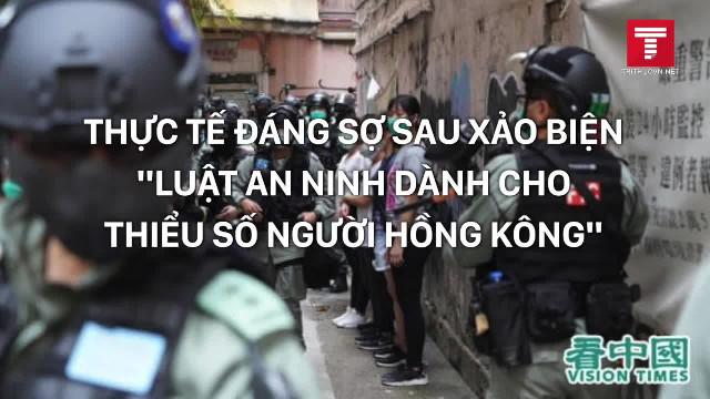 """Thực tế đáng sợ sau xảo biện """"Luật An ninh dành cho thiểu số người Hồng Kông"""""""