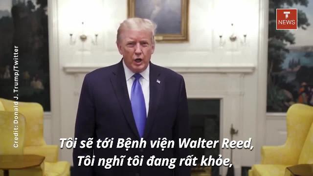 TT Trump đăng video cảm ơn người dân trước khi chuyển tới bệnh viện