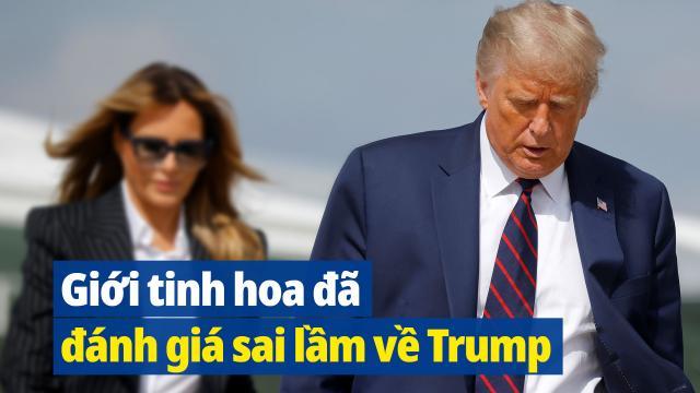 Đông Phương: Giới tinh hoa đã đánh giá sai lầm về Trump