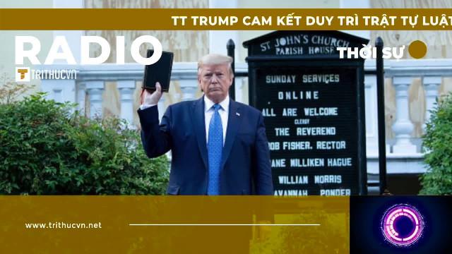 TT Trump cam kết duy trì trật tự luật pháp và bảo vệ người dân