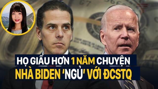 Họ giấu hơn 1 năm chuyện nhà Biden 'ngủ' với ĐCSTQ  Trí Thức VN