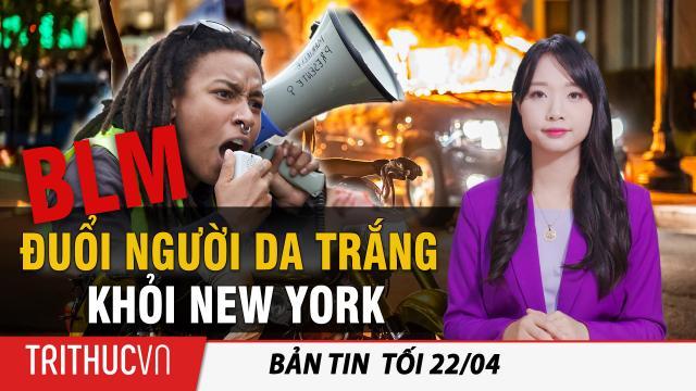 Tin Thế giới 22/4: Black Lives Matter biểu tình đuổi 'người da trắng' khỏi New York