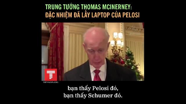 TRUNG TƯỚNG THOMAS MCINERNEY: ĐẶC NHIỆM ĐÃ LẤY LAPTOP CỦA PELOSI