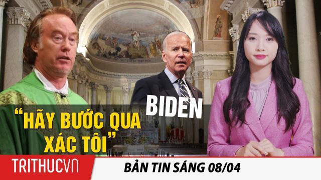 Tin sáng 8/4: Linh mục nói Biden cần bước qua xác ông để vào nhà thờ; Lợn chết TQ dạt vào Đài Loan