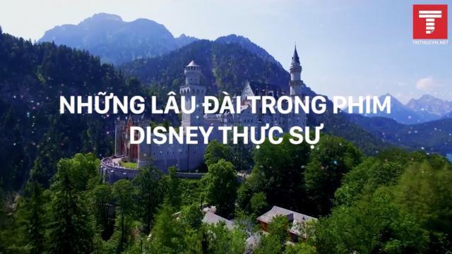 Những lâu đài trong đời thực truyền cảm hứng cho phim Disney