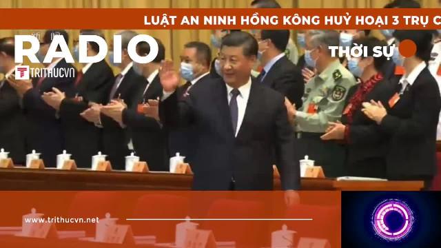 """Luật An ninh Hồng Kông hủy hoại 3 trụ cột của """"một nước, hai chế độ"""""""