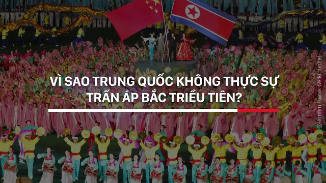 Vì sao Trung Quốc không thực sự trấn áp Bắc Triều Tiên?