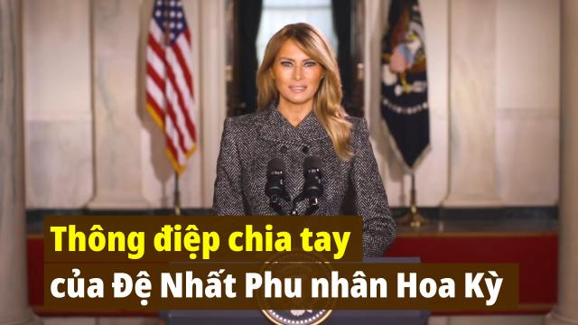 Thông điệp chia tay từ Đệ Nhất Phu nhân Melania Trump