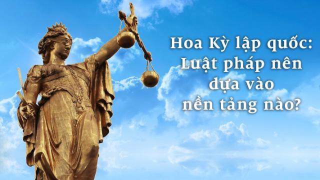 Hoa Kỳ lập quốc Con người có những quyền bất khả xâm phạm dựa trên luật của Chúa