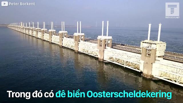 Đê biển Oosterscheldekering: Kỳ quan thế giới của người Hà Lan