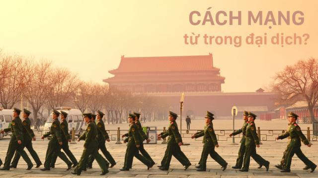 Trung Quốc trong đại dịch: Cách mạng sắp đến từ trong bức màn sắt?