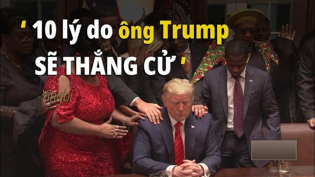Yingbi 10 lý do cho thấy ông Trump sẽ thắng cử