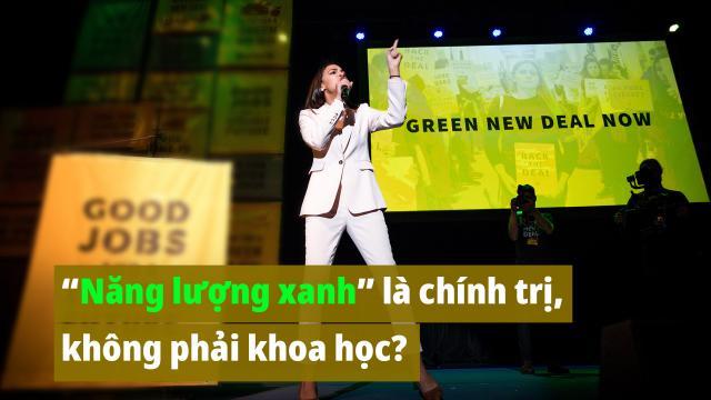 """Thạch Sơn: """"Năng lượng xanh"""" là chính trị, không phải khoa học"""