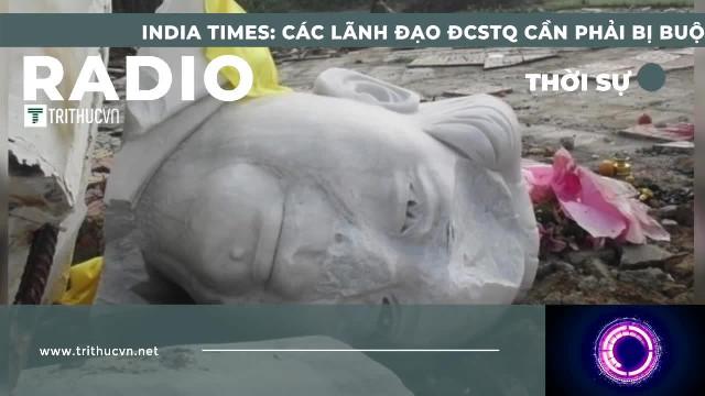 India Times: Các lãnh đạo ĐCSTQ cần phải bị buộc tội chống lại loài người