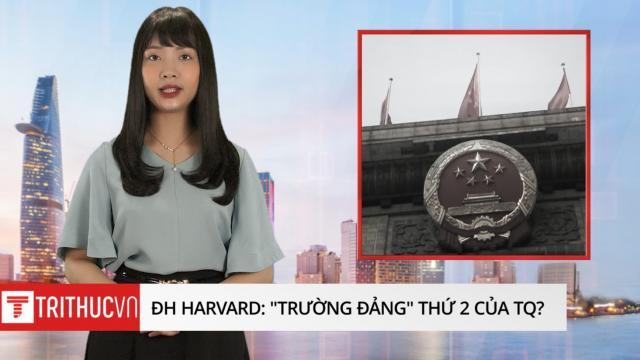 """Đại học Harvard: """"trường Đảng"""" thứ 2 của Trung Quốc?"""