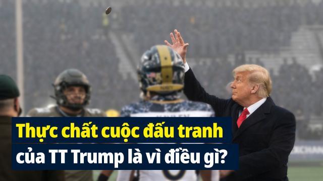 Thực chất cuộc đấu tranh của Tổng thống Trump là vì điều gì?