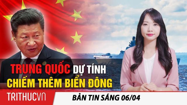 Tin sáng 6/4: Philippines cáo buộc Trung Quốc đang dự tính chiếm thêm khu vực tại Biển Đông