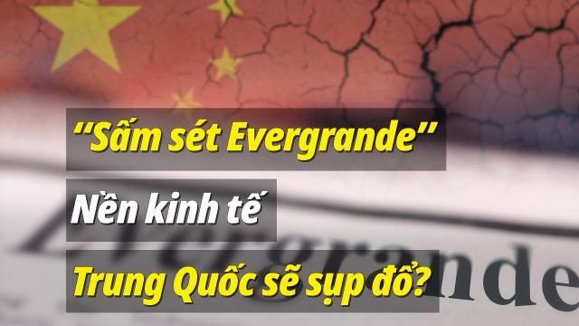 Sấm sét Evergrande có thể khiến nền kinh tế Trung Quốc sụp đổ