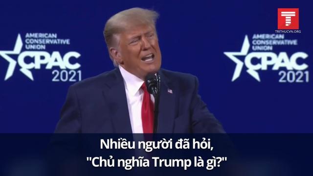 CPAC 2021: Chủ nghĩa Trump (Trumpism) là gì?