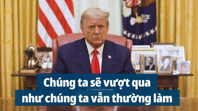 Thông điệp của TT Trump kêu gọi người Mỹ đoàn kết vượt qua khó khăn