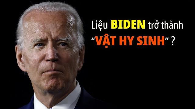 Liệu ông Biden có bị bỏ rơi, từ người đắc cử trở thành vật hy sinh