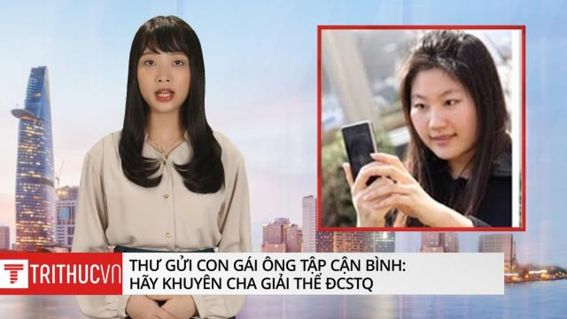 Thư gửi con gái ông Tập: Hãy khuyên cha giải thể ĐCSTQ