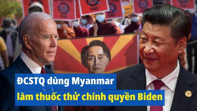 ĐCSTQ dùng Myanmar làm liều thuốc thử chính quyền mới của Mỹ