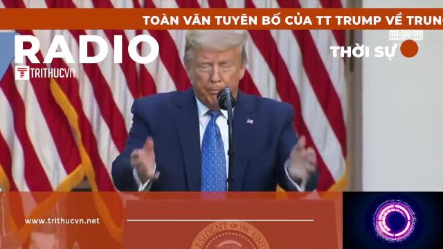 Toàn văn tuyên bố của TT Trump về Trung Quốc, Hồng Kông và WHO