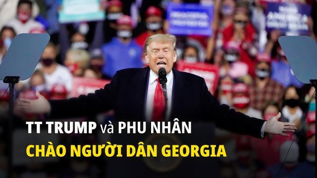 Tổng thống Trump và Đệ nhất phu nhân Melania chào người dân Georgia