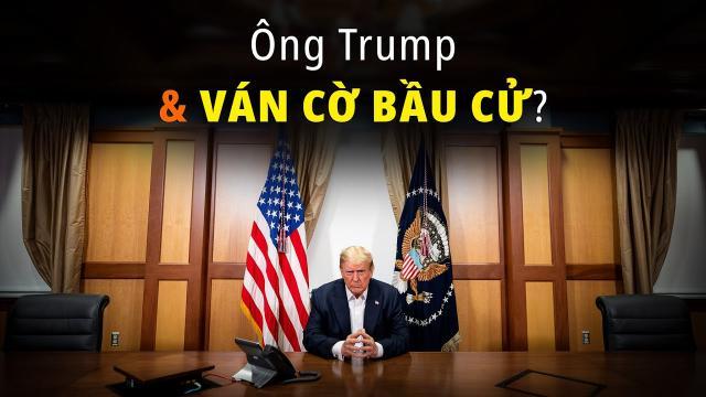Tổng thống Trump dùng tổng tuyển cử để chơi ván cờ lớn