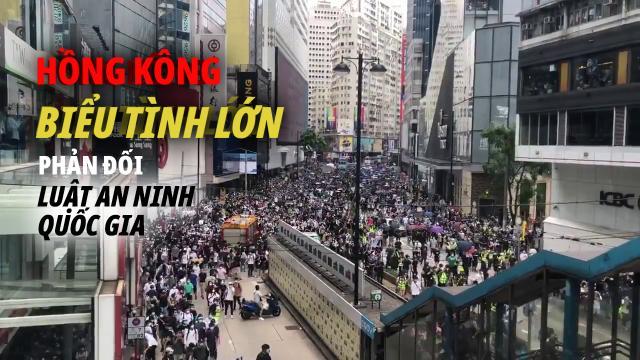Hồng Kông biểu tình lớn ngày 24/5. Phản đối Luật An ninh Quốc gia