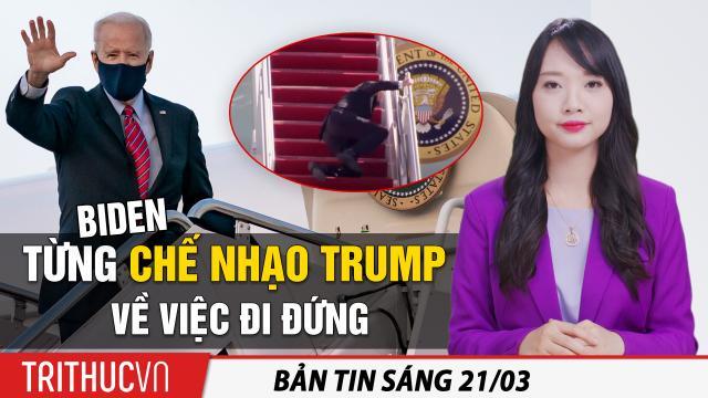 Tin sáng 21/3: Ông Biden từng chế nhạo ông Trump về việc đi đứng; Nhà văn Nguyễn Huy Thiệp qua đời