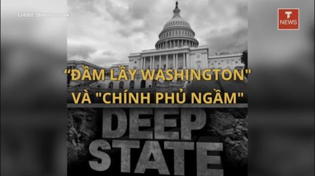 """""""Đầm lầy Washington"""" và """"Chính phủ ngầm"""""""