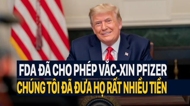 Tổng thống Trump FDA đã cho phép vắc-xin Pfizer