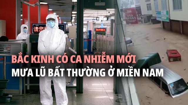 Bắc Kinh có ca nhiễm mới. Miền Nam mưa lũ. Miền Đông Bắc có khả năng gặp nạn châu chấu