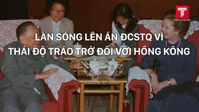 Làn sóng lên án ĐCSTQ vì thái độ tráo trở đối với Hồng Kông